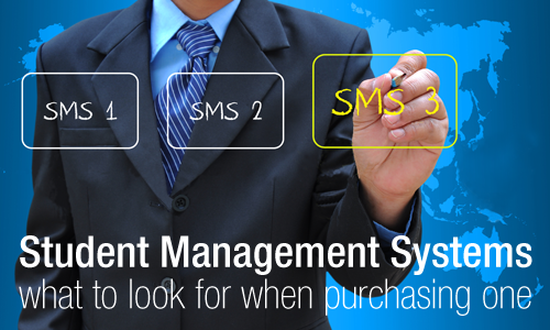 Student management systems! What to look for when purchasing one.